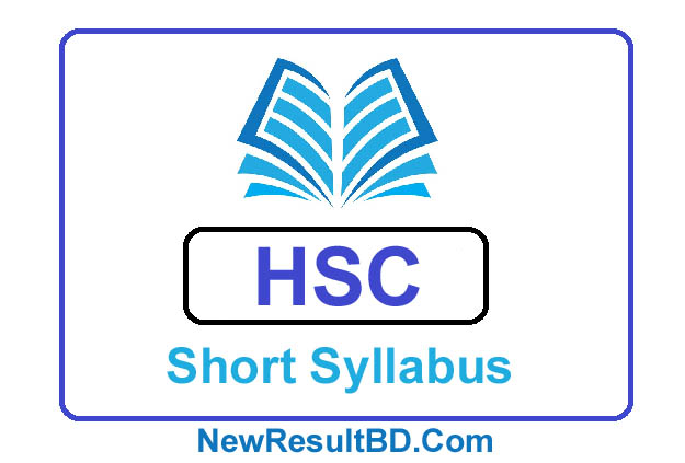 HSC Syllabus 2022, HSC New Short Syllabus 2022, এইচএসসি নতুন সিলেবাস ২০২২ (সংক্ষিপ্ত পাঠ্যসূচী)
