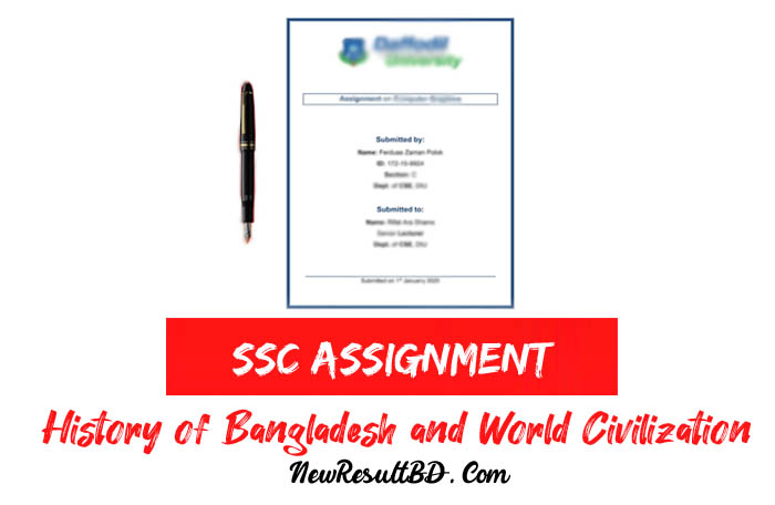 SSC History of Bangladesh and World Civilization Assignment Answer