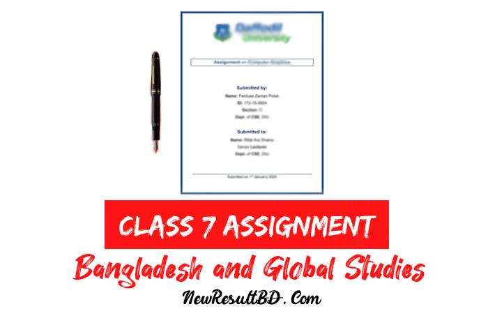 Class 7 Bangladesh and Global Studies Assignment