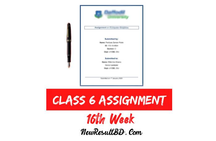 Class 6 16th Week Assignment