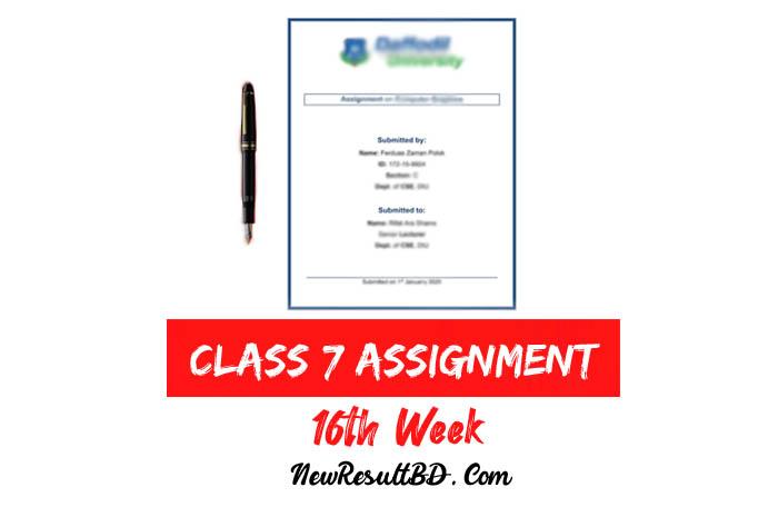 Class 7 16th Week Assignment