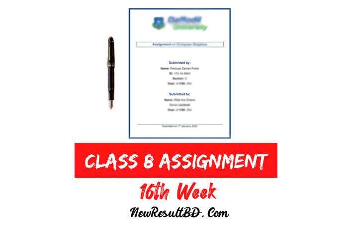 Class 8 16th Week Assignment
